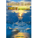 HARNESSING THE MAGIC POWER OF ATTENTION
