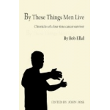 By These Things Men Live
