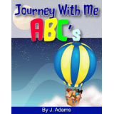 Journey With Me ABC: Childrens Alphabet Adventure Learning Adventures (KDI Childrens Books)