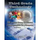 Third Grade Technology: 32 Lessons Every Third Grader Can Accomplish