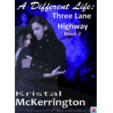 A Different Life: Three Lane Highway
