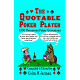 THE QUOTABLE POKER PLAYER - The Fun-Packed Book of Poker Sayings