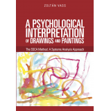 A Psychological Interpretation of Drawings and Paintings. The SSCA Method: A Systems Analysis Approach