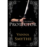 About Protector (Anniversary of the Veil, Book 1) by Vanna Smythe-fReado