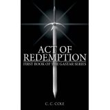 "The First Book of the Gastar Series: ""Act of Redemption"""