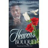 Heavens Bouquet: Planted and Picked by God
