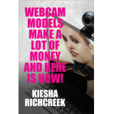 Webcam Models Make a Lot of Money and Here Is How!