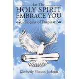 Let the Holy Spirit Embrace You with Poems of Inspiration