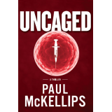 UNCAGED: A Thriller