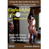 "Unfaithful Confessions Revealed ""A Step-By-Step Guide On How To: Crack The Cheaters Code"""