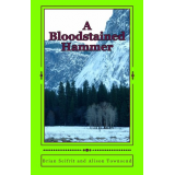 A Bloodstained Hammer: A Story of the Kootenays