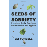 Seeds of Sobriety: Practical Daily Readings for Alcoholics and Addicts
