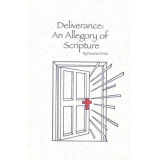 Deliverance: An Allegory of Scripture