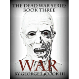 The Dead War Series Book Three: WAR
