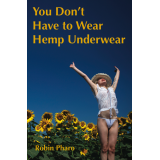 You Dont Have to Wear Hemp Underwear