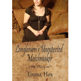 Longbourn's Unexpected Matchmaker, A Novel
