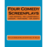 Four Comedy Screenplays: Hot Potato, My Lover Was a Logger, Partners, Dr. Soapy