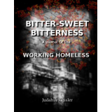 Bitter-Sweet Bitterness A Journal of the Working Homeless