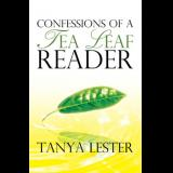 Confessions of a Tea Leaf Reader