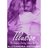 Illusion The Vampire Destiny Series Book 2