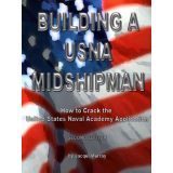 Building a Midshipman: How to Crack the USNA Application