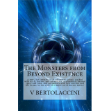 The Monsters from Beyond Existence