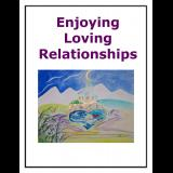 Enjoying Loving Relationships