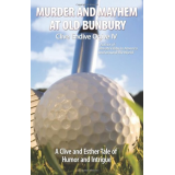 Murder and Mayhem at Old Bunbury: A Clive and Esther Tale of Humor and Intrigue