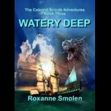 Watery Deep: Book Three of The Colonial Scouts Adventures