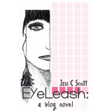EyeLeash: A Blog Novel (teenage memoir, coming of age)