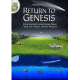 Return to Genesis: What Ancient Poetry Reveals About Christ, the Church, and the Kingdom