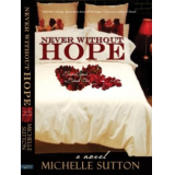 Never Without Hope (Sacred Vows, book 1)