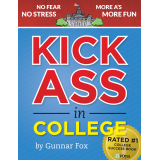 Kick Ass in College: A Guerrilla Guide to College Success