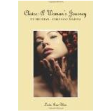 Claire: A Woman's Journey - NY Heiress - Chicago Madam