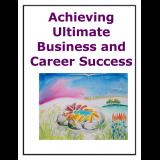 Achieving Ultimate Business and Career Success