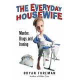 The Everyday Housewife: Murder, Drugs, and Ironing