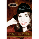 It's Not About Her (Second Glances, book 3)