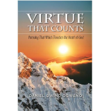 VIRTUE THAT COUNTS: Pursuing That Which Touches The Heart Of God