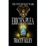 Erichs Plea: Book One of the Witchcraft Wars