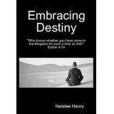 Embracing Destiny