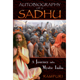 AUTOBIOGRAPHY OF A SADHU, a Journey into Mystic India