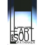 Heart and Soul of a Thinker by A. Jarrell Hayes