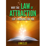 Why the Law of Attraction Isnt Working for You