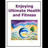 Enjoying Ultimate Health and Fitness