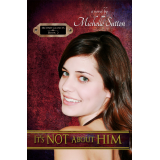It's Not About Him (Second Glances, book 2)