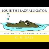 LOUIE THE LAZY ALLIGATOR, Christmas on the Rainbow River