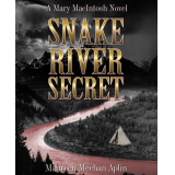 Snake River Secret, a Mary MacIntosh novel