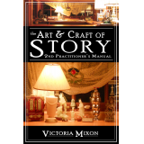 The Art & Craft of Story: 2nd Practitioners Manual