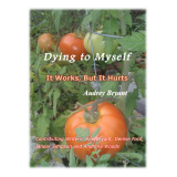 Dying To Myself: It Works, But It Hurts