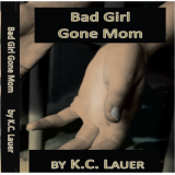 Bad Girl Gone Mom
